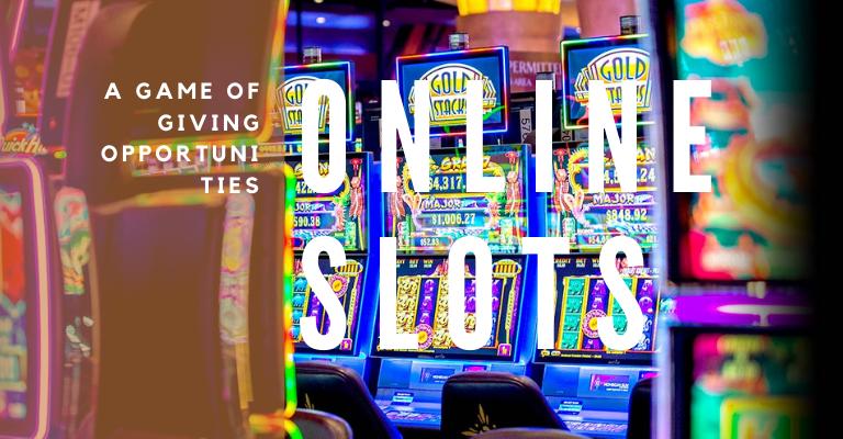 มารู้จัก Online slots เกมแห่งการให้โอกาส